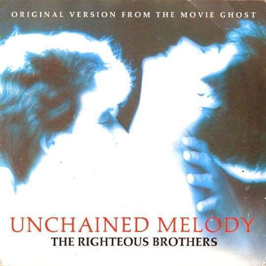 Coverafbeelding The Righteous Brothers - Unchained Melody / Unchained Melody - Original Version From
