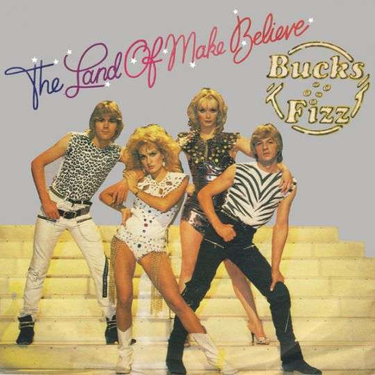 Coverafbeelding The Land Of Make Believe - Bucks Fizz