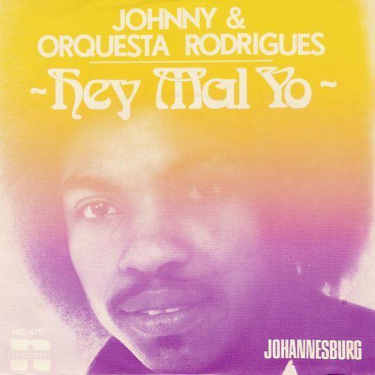 Coverafbeelding Johnny & Orquesta Rodrigues - Hey Mal Yo