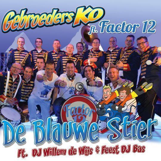 Coverafbeelding De Blauwe Stier - Gebroeders Ko Ft. Factor 12 Ft. Dj Willem De Wijs & Feest Dj Bas