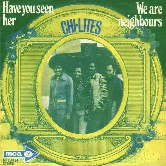 Coverafbeelding Have You Seen Her - The Chi-Lites