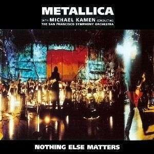 Coverafbeelding Nothing Else Matters - Metallica With Michael Kamen Conducting The San Francisco Symphony Orchestra