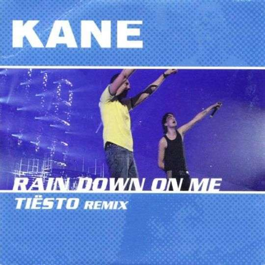 Coverafbeelding Rain Down On Me - Ti�sto Remix - Kane