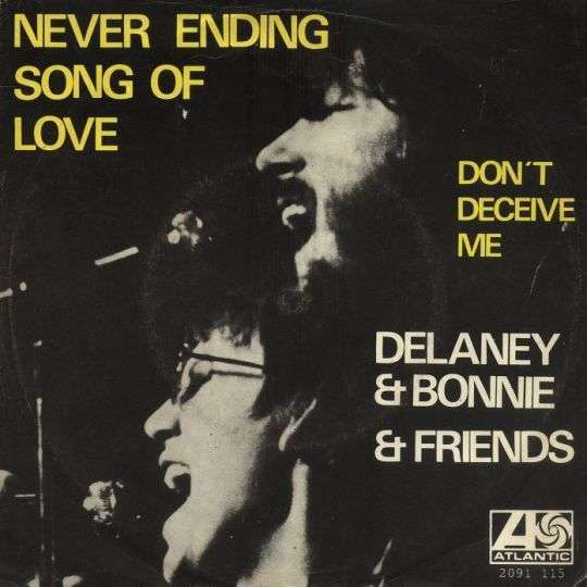 Coverafbeelding Delaney and Bonnie and Friends - Never Ending Song Of Love