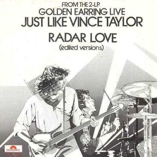 Coverafbeelding Just Like Vince Taylor [Live]/ Radar Love [Live] - Golden Earring