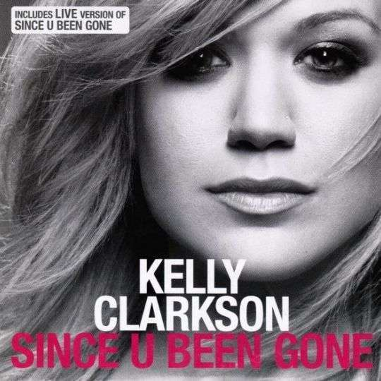 Coverafbeelding Since U Been Gone - Kelly Clarkson
