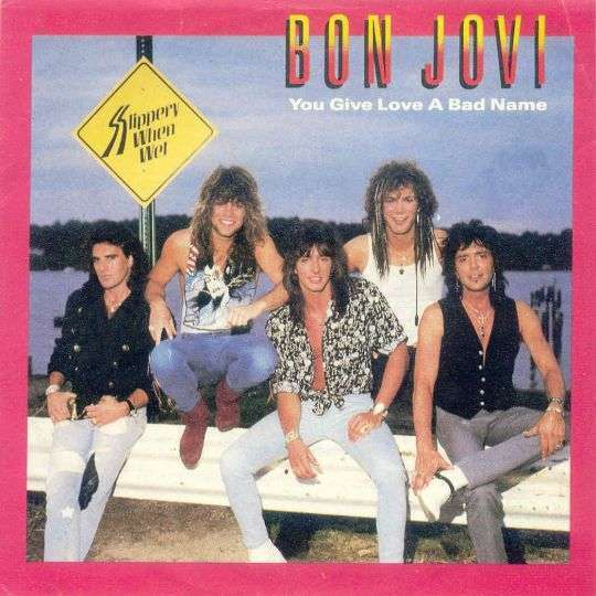 Coverafbeelding Bon Jovi - You Give Love A Bad Name