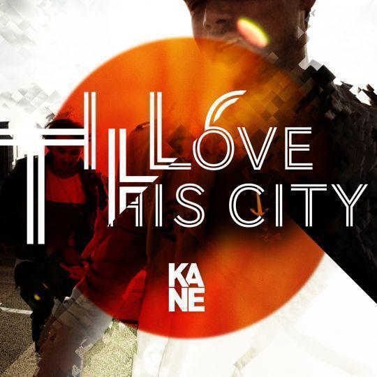 Coverafbeelding I Love This City - Kane