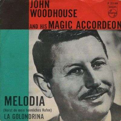 Coverafbeelding John Woodhouse and His Magic Accordeon - Melodia (Horst Du Mein Heimliches Rufen)