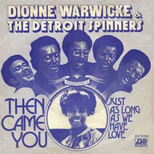 Coverafbeelding Dionne Warwicke & The Detroit Spinners - Then Came You