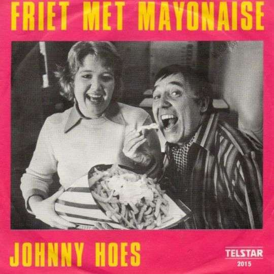 Coverafbeelding Friet Met Mayonaise - Johnny Hoes