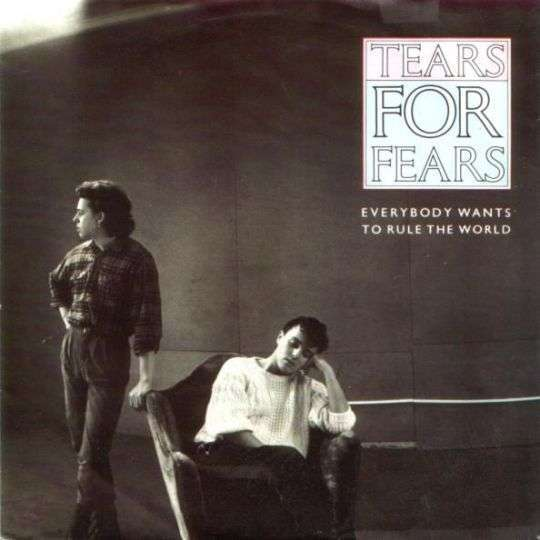 Coverafbeelding Everybody Wants To Rule The World - Tears For Fears
