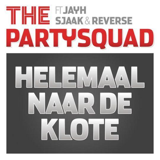 Coverafbeelding Helemaal Naar De Klote - The Partysquad Ft Jayh & Sjaak & Reverse