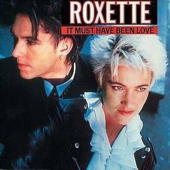 Coverafbeelding It Must Have Been Love - Roxette