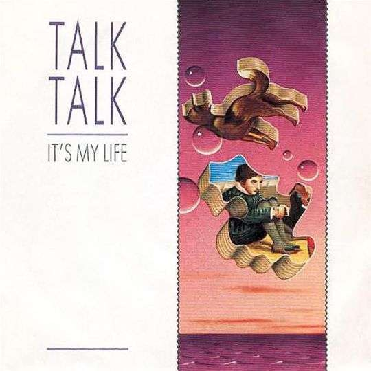 Coverafbeelding It's My Life - Talk Talk