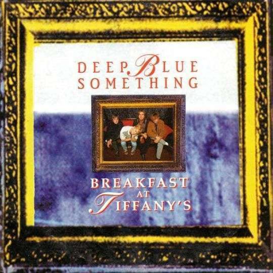 Coverafbeelding Deep Blue Something - Breakfast At Tiffany's