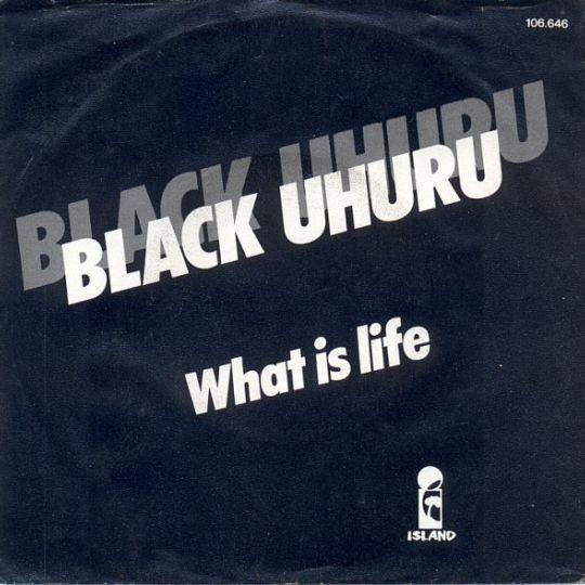 Coverafbeelding Black Uhuru - What Is Life