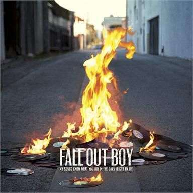 Coverafbeelding My Songs Know What You Did In The Dark (Light Em Up) - Fall Out Boy