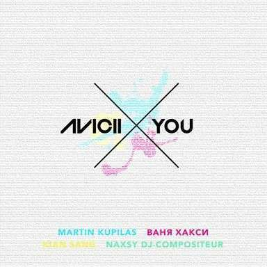 Coverafbeelding Avicii & Martin Kupilas & Ваня Хакси & Kian Sang & Naxsy DJ-Compositeur - x you