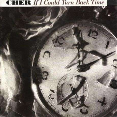 Coverafbeelding If I Could Turn Back Time - Cher