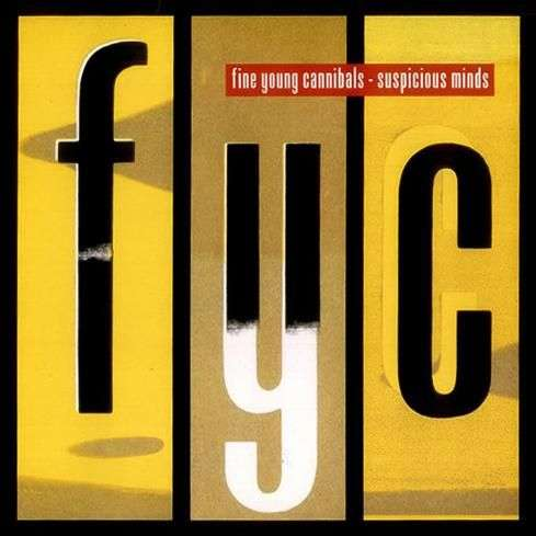 Coverafbeelding FYC : Fine Young Cannibals - Suspicious Minds