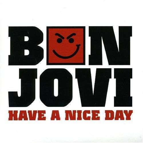 Coverafbeelding Have A Nice Day - Bon Jovi