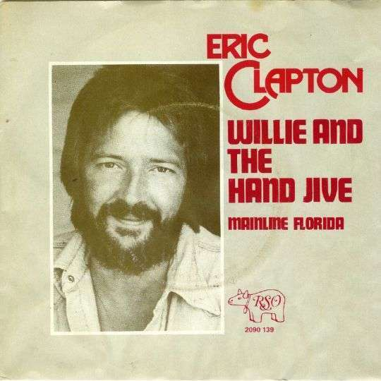 Coverafbeelding Willie And The Hand Jive - Eric Clapton