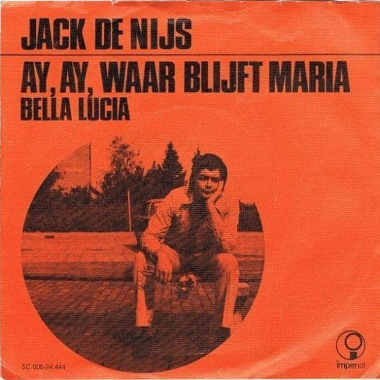 Coverafbeelding Ay, Ay, Waar Blijft Maria - Jack De Nijs