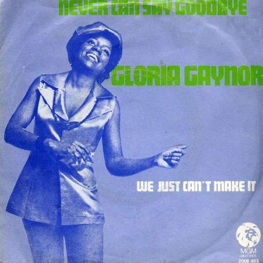 Coverafbeelding Never Can Say Goodbye - Gloria Gaynor