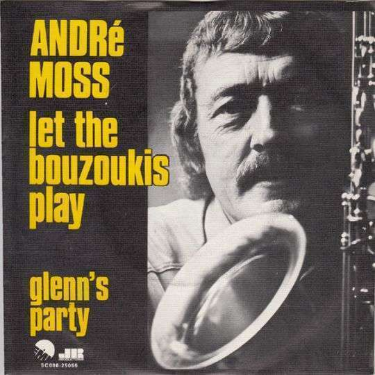 Coverafbeelding Let The Bouzoukis Play - André Moss