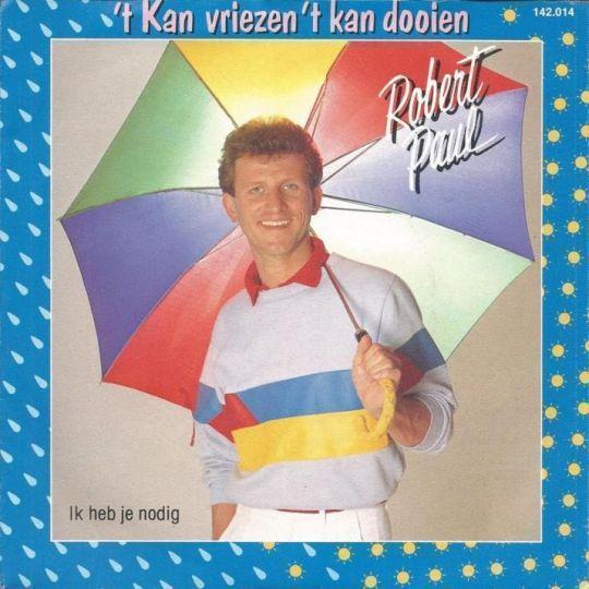 Coverafbeelding 't Kan Vriezen 't Kan Dooien - Robert Paul