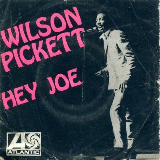 Coverafbeelding Hey Joe - Wilson Pickett