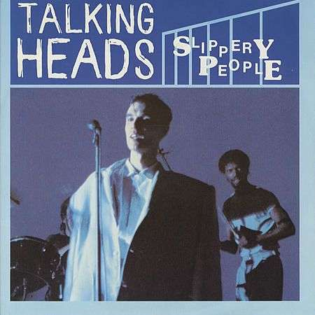Coverafbeelding Slippery People - Talking Heads