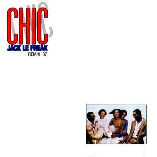 Coverafbeelding Jack Le Freak - Remix '87 - Chic