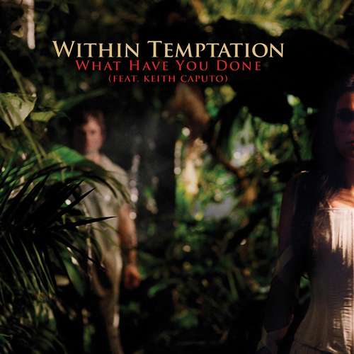 Coverafbeelding What Have You Done - Within Temptation (Feat. Keith Caputo)