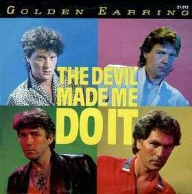 Coverafbeelding The Devil Made Me Do It - Golden Earring