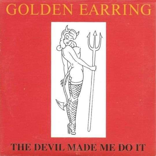 Coverafbeelding Golden Earring - The Devil Made Me Do It [Live]