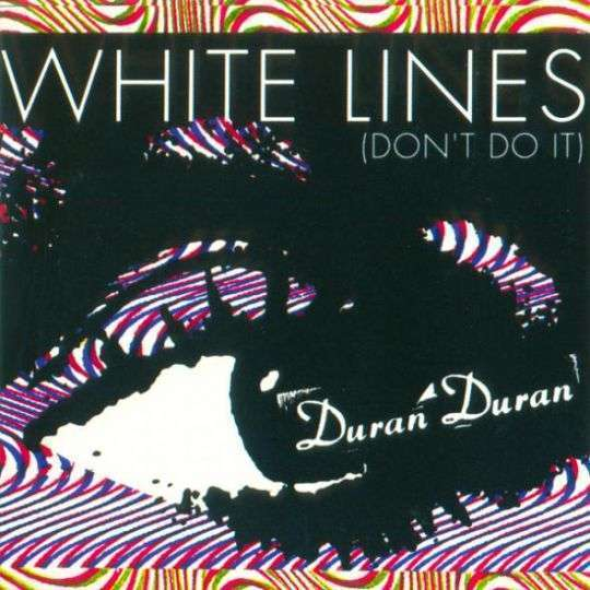 Coverafbeelding White Lines (Don't Do It) - Duran Duran
