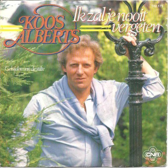 Coverafbeelding Koos Alberts - Ik Zal Je Nooit Vergeten