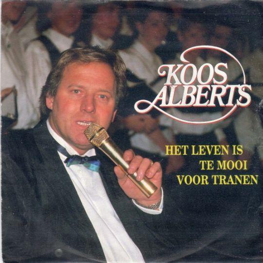 Coverafbeelding Koos Alberts - Het Leven Is Te Mooi Voor Tranen