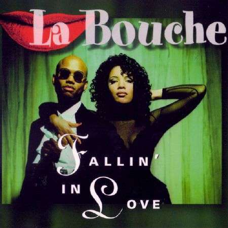 Coverafbeelding Fallin' In Love - La Bouche