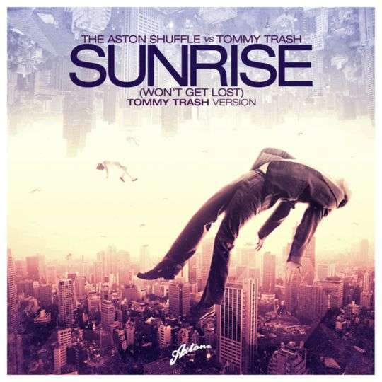 Coverafbeelding Sunrise (Won't Get Lost) - Tommy Trash Version - The Aston Shuffle Vs Tommy Trash