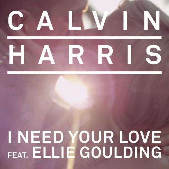 Coverafbeelding I Need Your Love - Calvin Harris Feat. Ellie Goulding