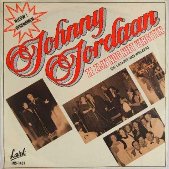Coverafbeelding Johnny Jordaan - Ze Zijn Nog Niet Vergeten (De Liedjes Van Weleer)