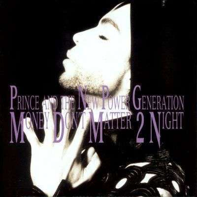 Coverafbeelding Prince and The New Power Generation - Money Don't Matter 2 Night