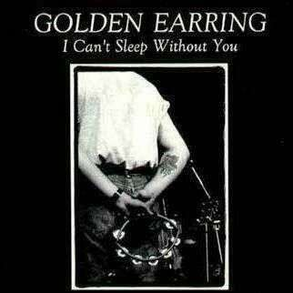 Coverafbeelding Golden Earring - I Can't Sleep Without You
