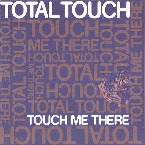 Coverafbeelding Touch Me There - Total Touch