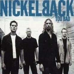 Coverafbeelding Too Bad - Nickelback