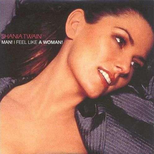 Coverafbeelding Man! I Feel Like A Woman! - Shania Twain