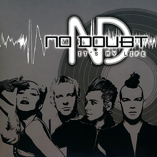 Coverafbeelding It's My Life - No Doubt